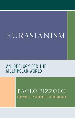 Cover image for the book Eurasianism: An Ideology for the Multipolar World