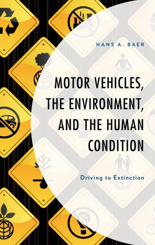 Cover image for the book Motor Vehicles, the Environment, and the Human Condition: Driving to Extinction