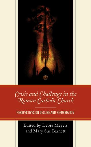 Cover image for the book Crisis and Challenge in the Roman Catholic Church: Perspectives on Decline and Reformation