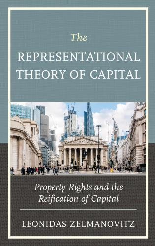 Cover image for the book The Representational Theory of Capital: Property Rights and the Reification of Capital