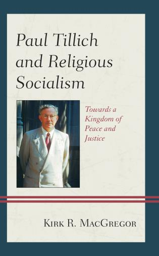Cover image for the book Paul Tillich and Religious Socialism: Towards a Kingdom of Peace and Justice