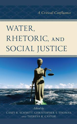 Cover image for the book Water, Rhetoric, and Social Justice: A Critical Confluence