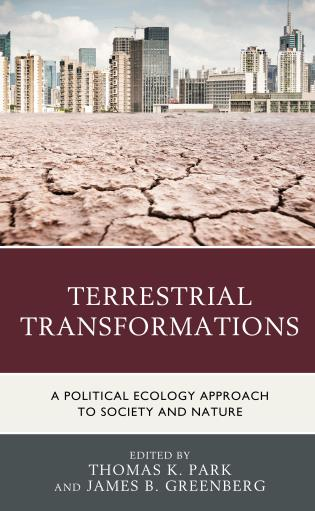 Cover image for the book Terrestrial Transformations: A Political Ecology Approach to Society and Nature