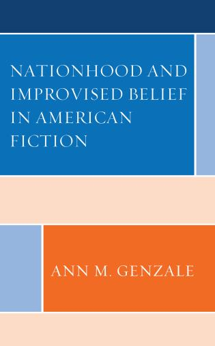 Cover image for the book Nationhood and Improvised Belief in American Fiction
