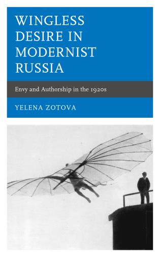 Cover image for the book Wingless Desire in Modernist Russia: Envy and Authorship in the 1920s