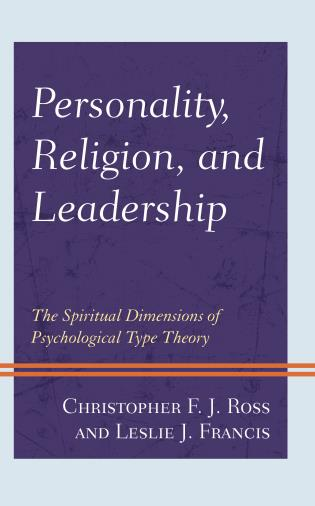 Cover image for the book Personality, Religion, and Leadership: The Spiritual Dimensions of Psychological Type Theory