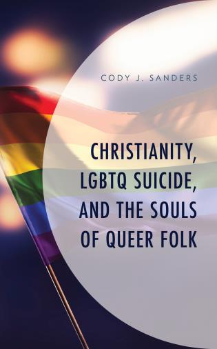 Cover image for the book Christianity, LGBTQ Suicide, and the Souls of Queer Folk