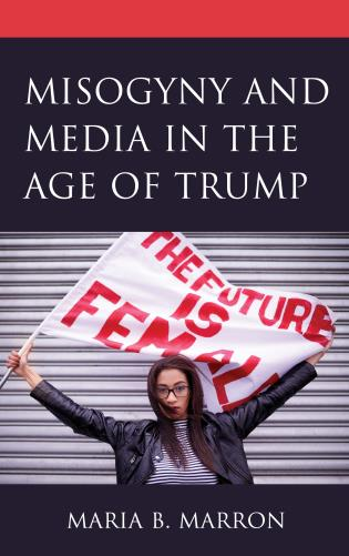 Cover image for the book Misogyny and Media in the Age of Trump