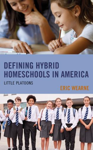 Cover image for the book Defining Hybrid Homeschools in America: Little Platoons