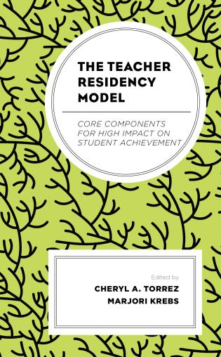 Cover image for the book The Teacher Residency Model: Core Components for High Impact on Student Achievement