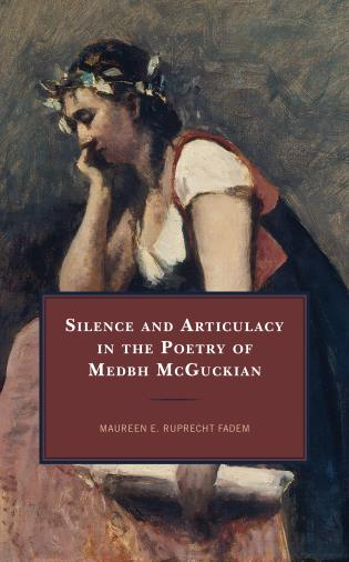 Cover image for the book Silence and Articulacy in the Poetry of Medbh McGuckian