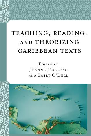 Cover image for the book Teaching, Reading, and Theorizing Caribbean Texts