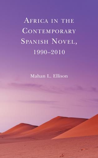 Cover image for the book Africa in the Contemporary Spanish Novel, 1990–2010