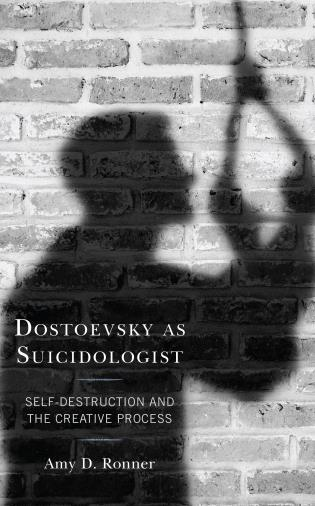 Cover image for the book Dostoevsky as Suicidologist: Self-Destruction and the Creative Process