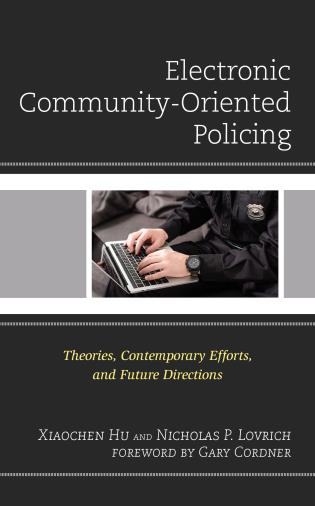 Cover image for the book Electronic Community-Oriented Policing: Theories, Contemporary Efforts, and Future Directions