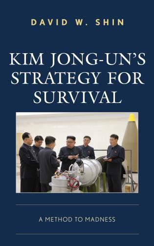 Cover image for the book Kim Jong-un's Strategy for Survival: A Method to Madness