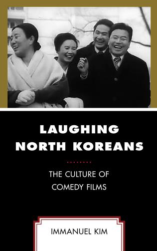 Cover image for the book Laughing North Koreans: The Culture of Comedy Films