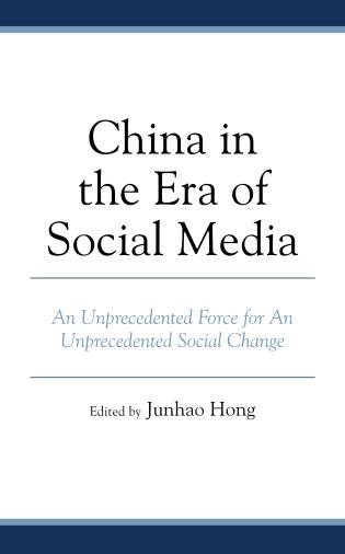 Cover image for the book China in the Era of Social Media: An Unprecedented Force for An Unprecedented Social Change