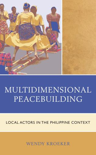 Cover image for the book Multidimensional Peacebuilding: Local Actors in the Philippine Context