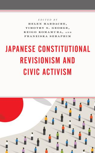 Cover image for the book Japanese Constitutional Revisionism and Civic Activism