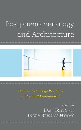 Cover image for the book Postphenomenology and Architecture: Human Technology Relations in the Built Environment