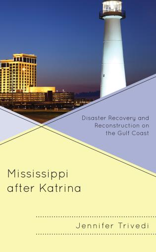 Cover image for the book Mississippi after Katrina: Disaster Recovery and Reconstruction on the Gulf Coast
