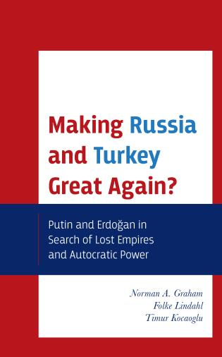 Cover image for the book Making Russia and Turkey Great Again?: Putin and Erdogan in Search of Lost Empires and Autocratic Power