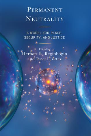 Cover image for the book Permanent Neutrality: A Model for Peace, Security, and Justice