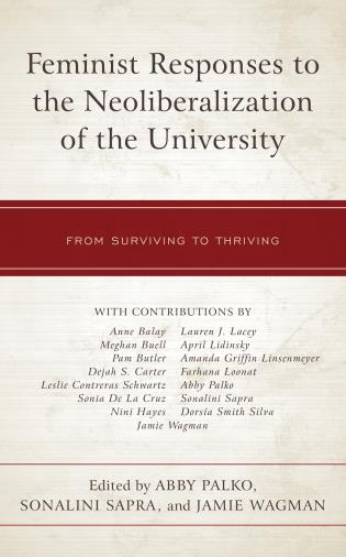 Cover image for the book Feminist Responses to the Neoliberalization of the University: From Surviving to Thriving