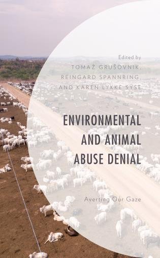 Cover image for the book Environmental and Animal Abuse Denial: Averting Our Gaze