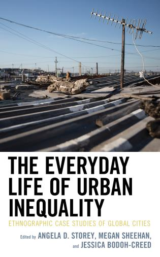 Cover image for the book The Everyday Life of Urban Inequality: Ethnographic Case Studies of Global Cities