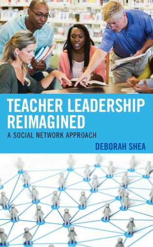Cover image for the book Teacher Leadership Reimagined: A Social Network Approach