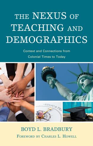 Cover image for the book The Nexus of Teaching and Demographics: Context and Connections From Colonial Times to Today