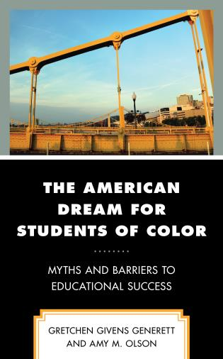 Cover image for the book The American Dream for Students of Color: Myths and Barriers to Educational Success
