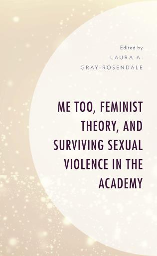 Cover image for the book Me Too, Feminist Theory, and Surviving Sexual Violence in the Academy