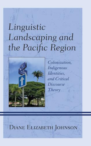 Cover image for the book Linguistic Landscaping and the Pacific Region: Colonization, Indigenous Identities, and Critical Discourse Theory
