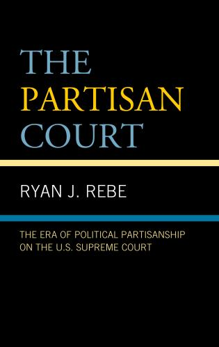 Cover image for the book The Partisan Court: The Era of Political Partisanship on the U.S. Supreme Court