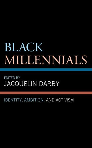Cover image for the book Black Millennials: Identity, Ambition, and Activism