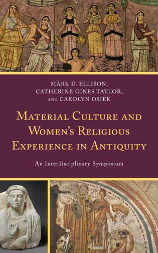 Cover image for the book Material Culture and Women's Religious Experience in Antiquity: An Interdisciplinary Symposium