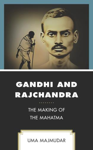 Cover image for the book Gandhi and Rajchandra: The Making of the Mahatma