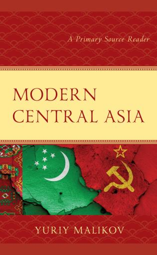 Cover image for the book Modern Central Asia: A Primary Source Reader