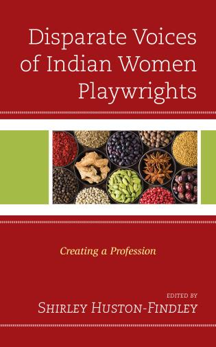 Cover image for the book Disparate Voices of Indian Women Playwrights: Creating a Profession