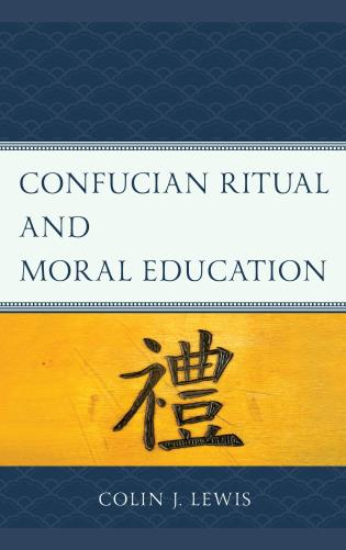 Cover image for the book Confucian Ritual and Moral Education