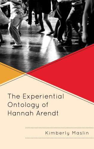 Cover image for the book The Experiential Ontology of Hannah Arendt