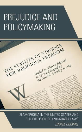 Cover image for the book Prejudice and Policymaking: Islamophobia in the United States and the Diffusion of Anti-Sharia Laws