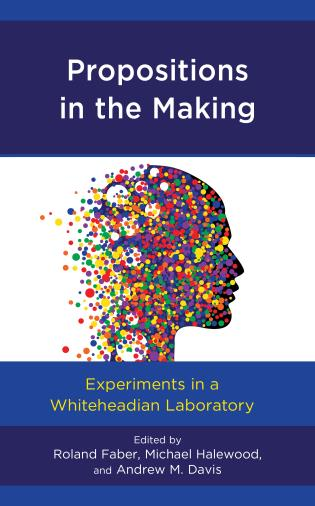 Cover image for the book Propositions in the Making: Experiments in a Whiteheadian Laboratory