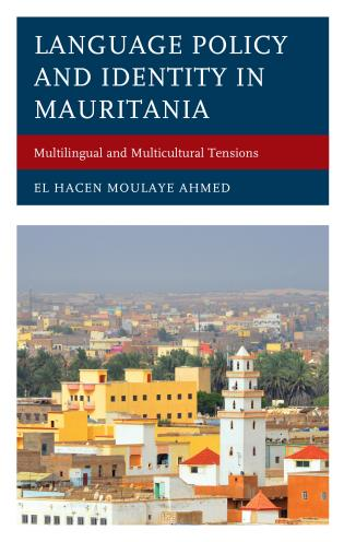 Cover image for the book Language Policy and Identity in Mauritania: Multilingual and Multicultural Tensions