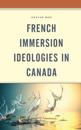 Cover image for the book French Immersion Ideologies in Canada