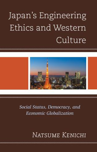 Cover image for the book Japan's Engineering Ethics and Western Culture: Social Status, Democracy, and Economic Globalization