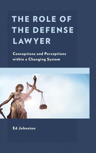 Cover image for the book The Role of the Defense Lawyer: Conceptions and Perceptions within a Changing System